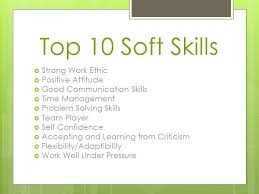 Top 10 Soft Skills Employers Are Looking For Soft Skills Soft Skills Are Personal Qualities Attitudes