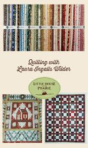 Quilting with Laura Ingalls Wilder, Little House on the Prairie ... & Quilting with Laura Ingalls Wilder - Little House on the Prairie Inspired  Quilts Adamdwight.com