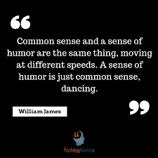 Sense Of Humor Quotes Stunning Common Sense And A Sense Of Humor Are The Same Psychology Quotes