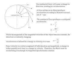 the centripetal force will cause a change in direction resulting in circular motion