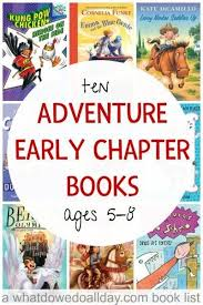 adventure early chapter books for kids ages 5 to 8 for kids who are beyond easy readers