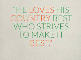 Patriotic Quotes He Loves His Country Best Who Strives To Make It Custom Patriotic Quotes