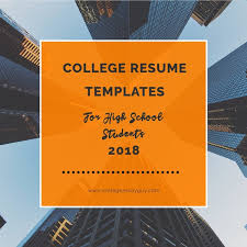 College Resume Templates For High School Students 2018