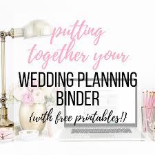 Printable Wedding Planner Putting Together Your Wedding Planning Binder Free