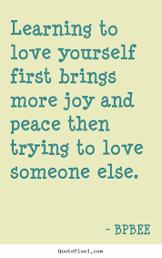 Quotes On Learning To Love Yourself Best Of Love Quotes Learning To Love Yourself First Brings More Joy And