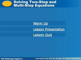 1 holt mcdougal algebra 1 solving two step and multi step equations