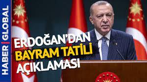 Bayram Tatili Kaç Gün Olacak? Cumhurbaşkanı Erdoğan'dan Flaş Açıklama -  YouTube