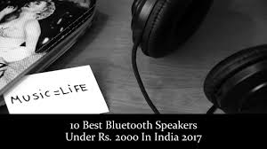 speakers under 10. 10 best bluetooth speakers under rs 2000 in india 2017