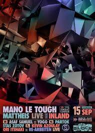 מועדון הבלוק תל אביב \\ The Block Club Tel Aviv: Mano Le Tough, Matthies  Live, Inland // 15.9.16