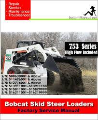 bobcat 753 skid steer loader service manual 515830001 516220001 Bobcat 753 Loader Diagram bobcat 753 skid steer loader service manual 508630001 516211001 753 Bobcat Sale