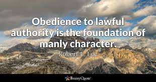 Robert E Lee Quotes Gorgeous Obedience To Lawful Authority Is The Foundation Of Manly Character