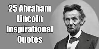 40 Abraham Lincoln Inspirational Quotes To Be A Great Leader Beauteous Abraham Lincoln Famous Quotes