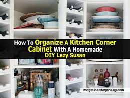 kitchen lazy susan corner cabinet inspirational how to organize a lazy susan cabinet home furniture