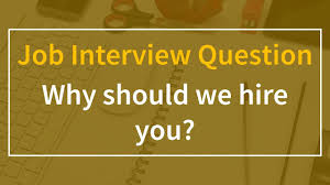 why should we hire you interview question why should we hire you interview question youtube