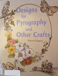 Pyrography Designs Book Designs For Pyrography And Other Crafts By Norma Gregory