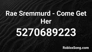 Staff 4 min quiz really exception. Rae Sremmurd Come Get Her Roblox Id Roblox Music Codes