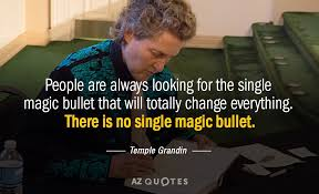 Temple Grandin Quotes Mesmerizing Temple Grandin Quote People Are Always Looking For The Single Magic