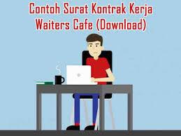 Contoh kontrak kerja karyawan terbaru file word doc dan. Contoh Surat Kontrak Kerja Waiters Cafe Download Boemei Ri