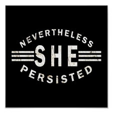 She Persisted Quote Stunning Inspirational Quote Nevertheless She Persisted Poster Zazzlecouk