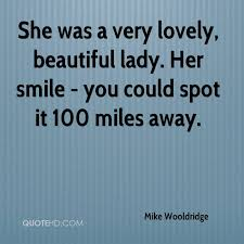 Quote On Beautiful Lady Best Of Mike Wooldridge Quotes QuoteHD