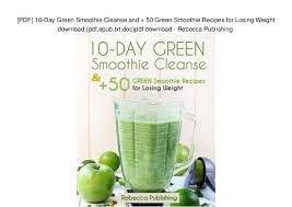10 Day Green Smoothie Cleanse Pdf Pdf 10 Day Green Smoothie Cleanse And 50 Green Smoothie