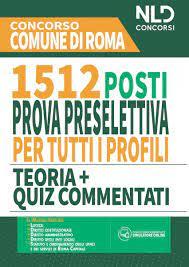 Concorso 1512 Posti Comune di Roma 2020: Manuale + Quiz completo per la  prova preselettiva comune per tutti i profili