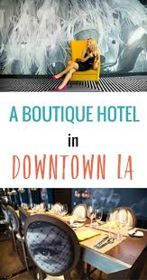 A Boutique Hotel Checking In A Glamorous Boutique Hotel In Downtown La