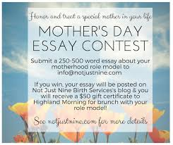 essay about your mother co mother s day essay contest not just nine birth services