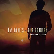 <b>Ray Davies</b> - <b>Our</b> Country: Americana Act 2 - Amazon.com Music