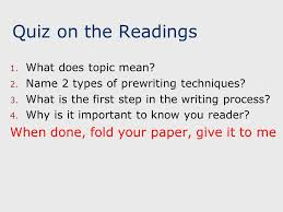 Prewriting Techniques Quiz On The Readings 1 What Does Topic Mean 2 Name 2