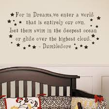 For In Dreams Dumbledore Quote Best Of For In Dreams We Enter A World Dumbledore Quote Harry Potter Wall
