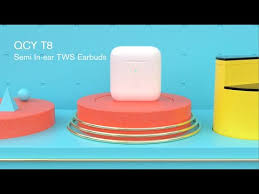 <b>QCY T8</b>--Semi In-ear <b>TWS</b> Earbuds - YouTube