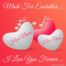 Made For Eachother And Love You Greeting With Name Inspiration Love Pics With Name Edit