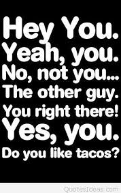 funny tacos quote for you