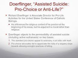 philosophy voluntary active euthanasia and physician assisted  doerflinger assisted suicide pro choice or anti life richard doerflinger is associate