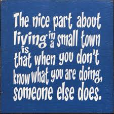 best small town quotes ideas laura ashley nail  the funny thing is that we assume this but most people only see what they are doing small towns are fun i love sneads ferry surf city and princeton