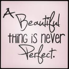 True Beauty Quotes And Sayings Best of Beautiful Never Perfect Love Cute True Beauty Rand Flickr