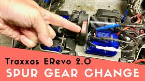 How To Change New Erevo 2 0 Vxl Spur Gear Easily