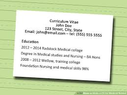 What To Write On A Cv How To Write A Cv For Medical School 7 Steps With Pictures