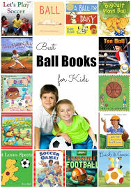 best ball books for kids to read from beginning readers to non fiction picture books your sports loving kid will sure find a book that interests them