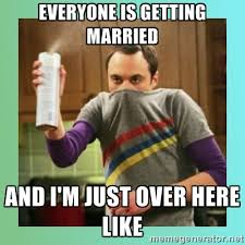 Everyone is getting married and I'm just over here like - Sheldon ... via Relatably.com