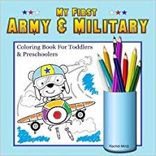 My First Army Military Coloring Book For Toddlers Preschoolers