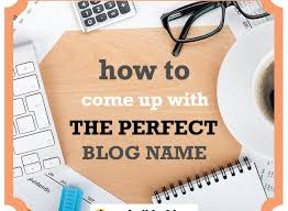 how to e up with the perfect name