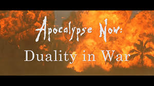 apocalypse now analysis the duality of war