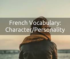 French Character And Personality Vocabulary - Talk In French