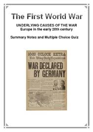 history first world war summary notes and multiple choice quiz this resource is a set of summary notes a revision multiple choice quiz short answer questions and suggested essay questions on world war what is covered
