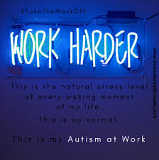 autistic employment takethemaskoff autism at work the autistic advocate