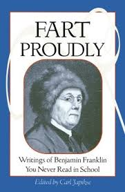fart proudly  writings of benjamin franklin you never read in    fart proudly  writings of benjamin franklin you never read in school by benjamin franklin — reviews  discussion  bookclubs  lists