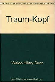 Traum-Kopf: Waldo Hilary Dunn: Amazon.com: Books
