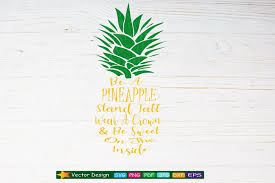 Be A Pineapple Svg Pineapple Quotes Pineapple Clipart By